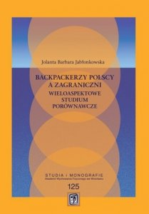 Backpackerzy polscy a zagraniczni Wieloaspektowe studium porównawcze