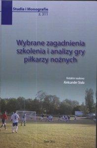 Wybrane zagadnienia szkolenia i analizy gry piłkarzy nożnych