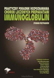 Praktyczny poradnik rozpoznawania chorób leczonych preparatami immunoglobulin Studium przypadków