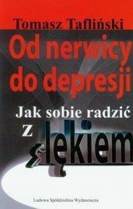 Od nerwicy do depresji Jak sobie radzić z lękiem