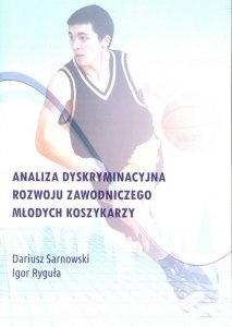 Analiza dyskryminacyjna rozwoju zawodowego młodych koszykarzy