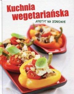 Kuchnia wegetariańska Apetyt na zdrowie