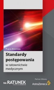 Standardy postępowania w ratownictwie medycznym