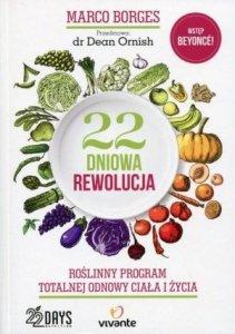 22 dniowa rewolucja Roślinny program totalnej odnowy ciała i życia