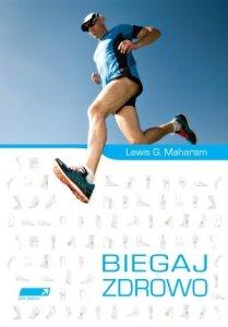 Biegaj zdrowo Poradnik medycyny biegowej
