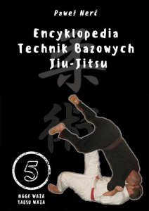 Encyklopedia technik bazowych Jiu-Jitsu Tom 5