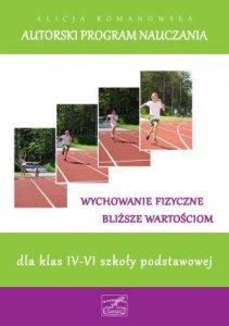 Autorski program nauczania dla klas IV-VI szkoły podstawowej Wychowanie fizyczne bliższe wartościom