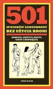 501 sposobów samoobrony bez użycia broni odbicia, chwyty, rzuty, ciosy i kopnięcia