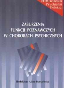 Zaburzenia funkcji poznawczych w chorobach psychicznych