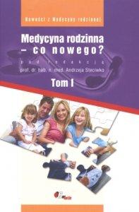 Medycyna rodzinna - co nowego? Tom 1