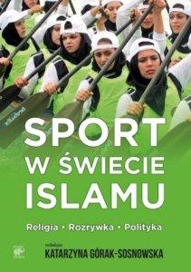 Sport w świecie islamu Religia rozrywka polityka