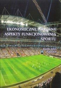 Ekonomiczne i prawne aspekty funkcjonowania sportu