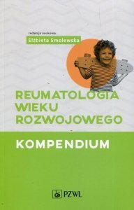 Reumatologia wieku rozwojowego Kompendium