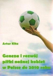 Geneza i rozwój piłki nożnej kobiet w Polsce do 2010 roku