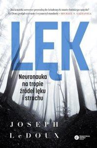 Lęk Neuronauka na tropie źródeł lęku i strachu