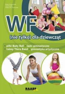 WF (nie tylko) dla dziewcząt Piłki Body Ball laski gimnastyczne taśmy Thera Band gimnastyka artystyczna