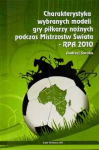 Charakterystyka wybranych modeli gry piłkarzy nożnych RPA 2010