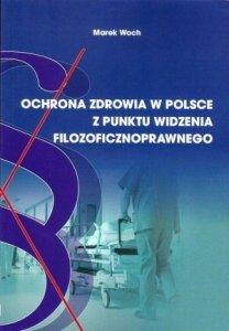 Ochrona zdrowia w Polsce z punktu widzenia filozoficznoprawnego