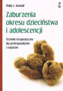 Zaburzenia okresu dzieciństwa i adolescencji Techniki terapeutyczne dla profesjonalistów i rodziców