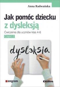 Jak pomóc dziecku z dysleksją Ćwiczenia dla uczniów klas 4-6 Część 2