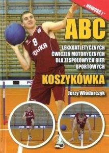 ABC lekkoatletycznych ćwiczeń motorycznych dla zespołowych gier sportowych Koszykówka