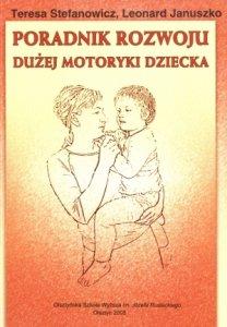 Poradnik rozwoju dużej motoryki dziecka