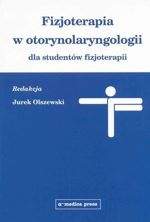 Fizjoterapia w otorynolaryngologii dla studentów fizjoterapii