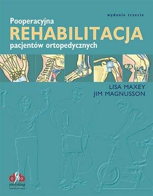Pooperacyjna Rehabilitacja Pacjentów Ortopedycznych