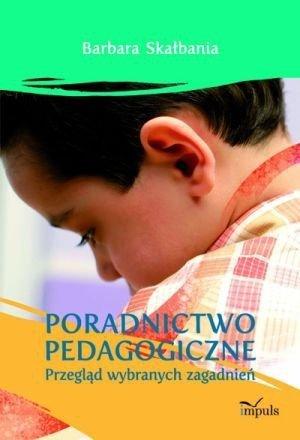 Poradnictwo pedagogiczne Przegląd wybranych zagadnień