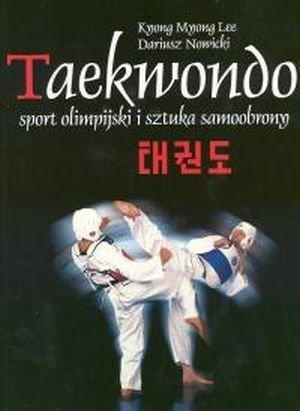 Taekwondo sport olimpijski i sztuka samoobrony