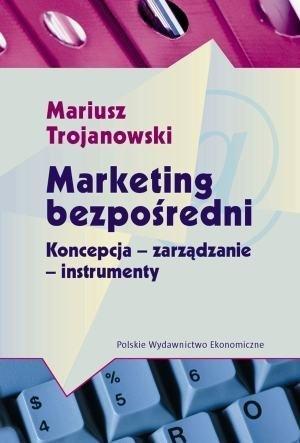 Marketing bezpośredni Koncepcja - zarządzanie - instrumenty
