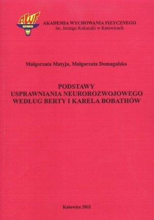 Podstawy usprawniania neurorozwojowego według Berty i Karela Bobathów