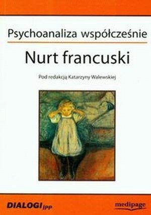 Psychoanaliza współcześnie Nurt francuski
