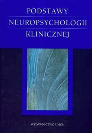 Podstawy neuropsychologii klinicznej