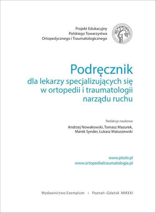Podręcznik dla lekarzy specjalizujących się w ortopedii i traumatologii narządu ruchu