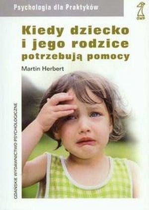 Kiedy dziecko i jego rodzice potrzebują pomocy