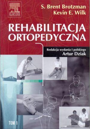 Rehabilitacja ortopedyczna Tom 1 i 2