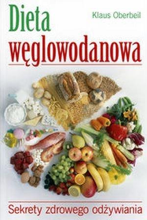 Dieta węglowodanowa Sekrety zdrowego odżywiania