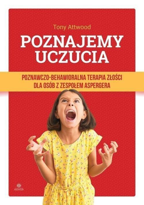 Poznajemy uczucia Poznawczo-behawioralna terapia złości dla osób z zespołem Aspergera