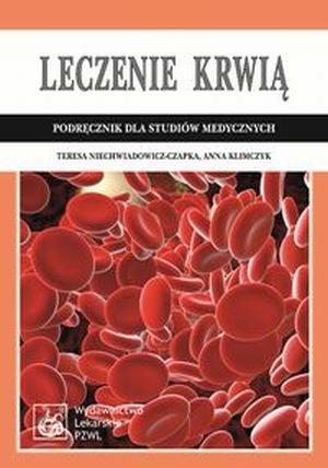 Leczenie krwią Podręcznik dla studiów medycznych