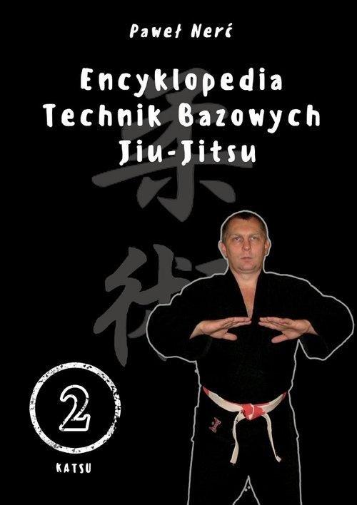 Encyklopedia technik bazowych Jiu-Jitsu Tom 2
