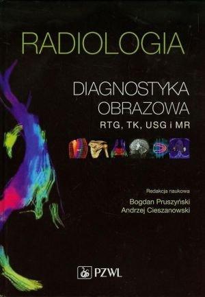 Radiologia Diagnostyka obrazowa RTG TK USG MR