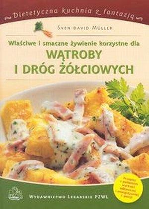 Właściwe i smaczne żywienie korzystne dla wątroby i dróg żółciowych