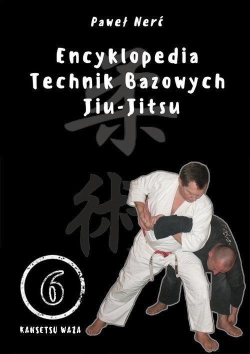 Encyklopedia technik bazowych Jiu-Jitsu Tom 7
