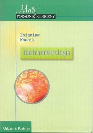 Gastroenterologia. Seria Małych Poradników Klinicznych