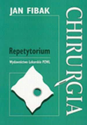 Chirurgia Repetytorium  /J. Fibak