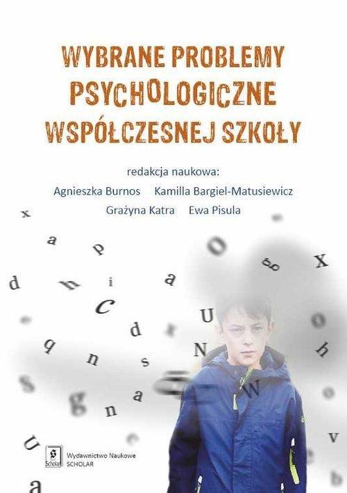 Wybrane problemy psychologiczne współczesnej szkoły
