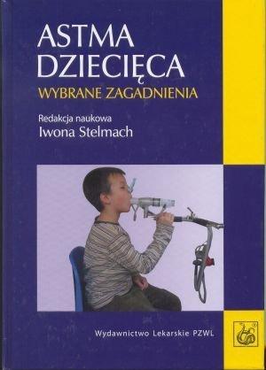 Astma dziecięca Wybrane zagadnienia