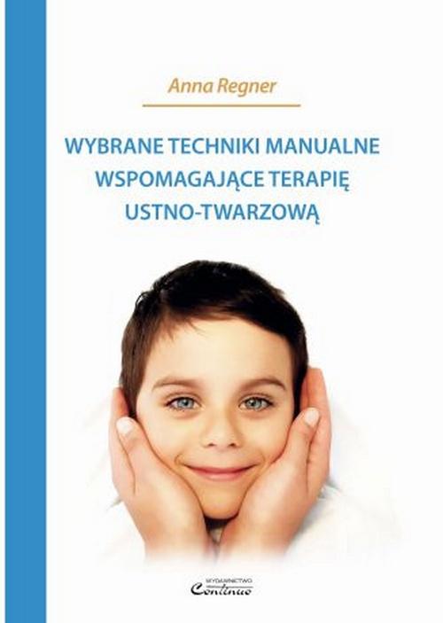 Wybrane techniki manualne wspomagające terapię ustno-twarzową
