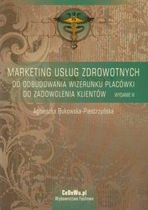 Marketing usług zdrowotnych Od budowania wizerunku placówki...